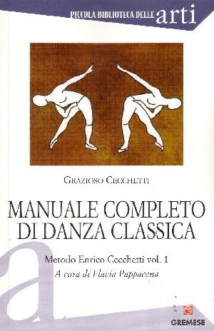 Manuale completo di danza classica - Volume 1