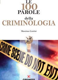 Le 100 parole della criminologia-0