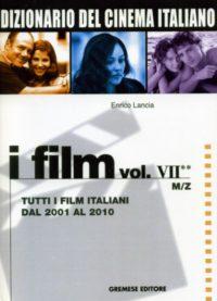 Dizionario del cinema italiano - I film vol. VII - Tomo M/Z -0