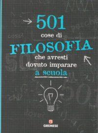 501 cose di filosofia che avresti dovuto imparare a scuola-0