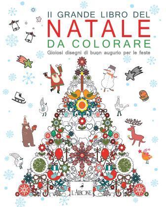 Disegni Di Natale Da Unire Con I Puntini.Il Grande Libro Del Natale Da Colorare Gremese Libreria