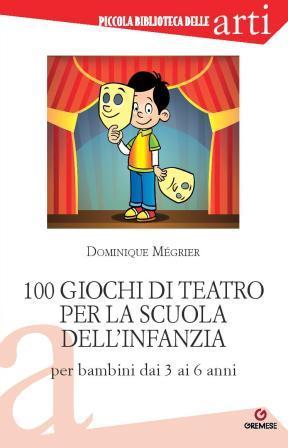 100 giochi di teatro per la scuola dell'infanzia-0