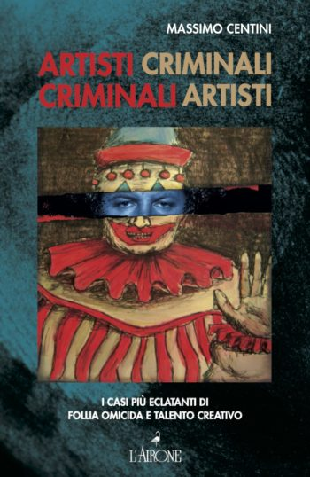 Artisti criminali, criminali artisti-0
