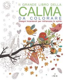 Il grande libro della calma da colorare